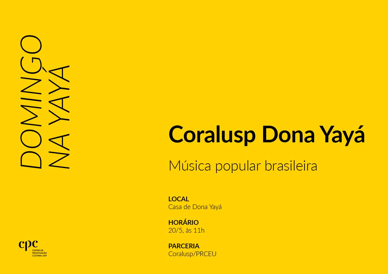 Chamada para o Domingo na Yayá (20/5/2018): Coralusp Dona Yayá.