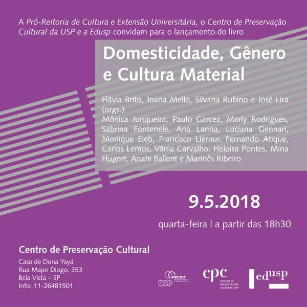 Convite para o lançamento da 6ª edição da série ESTUDOS CPC, intitulada DOMESTICIDADE, GÊNERO E CULTURA MATERIAL