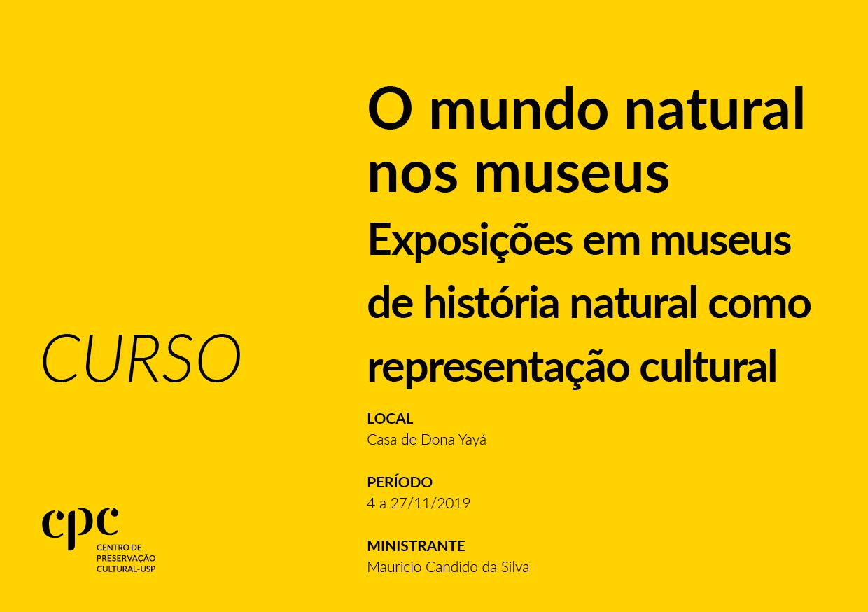 Curso de difusão: O MUNDO NATURAL NOS MUSEUS EXPOSIÇÕES EM MUSEUS DE HISTÓRIA NATURAL COMO REPRESENTAÇÃO CULTURAL